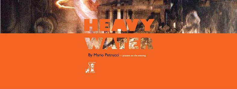 HEAVY WATER – Mario Petrucci
